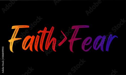 Fotografie, Obraz Faith is greater than fear, Christian faith, Typography for print or use as post