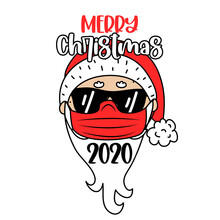 Merry Christmas 2020 - Santa Illustration To Creep Out Friends And Family This Holiday Season. Coronavirus Doodle With Text For Self Quarantine Times Lettering For Xmas Greetings Cards, Invitations