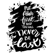Put Allah First And You Will N...