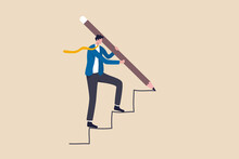Business Development Successful, Strategy To Reach Business Target Or Career Path Achievement Concept, Smart Businessman Use Huge Pencil To Draw Rising Up Staircase And Walk Climbing Up Ladder.