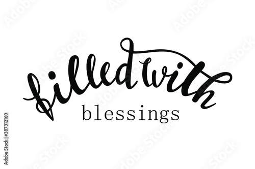 Fototapeta filled with blessings hand lettering vector for thanksgiving day postcards and o