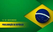 Brazil Republic Day Background...