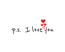 P.S. I Love You, Vector. Romantic, Cute, Love Quotes. Wording Design, Lettering Isolated On White Background. Beautiful Thought. Art Design, Artwork