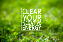 The Words Clear Your Negative ...