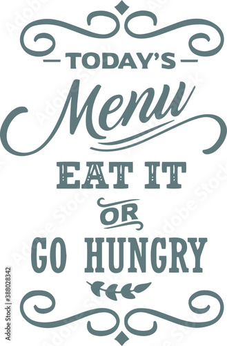 Fotomural today's menu eat it or go hungry logo sign inspirational quotes and motivational