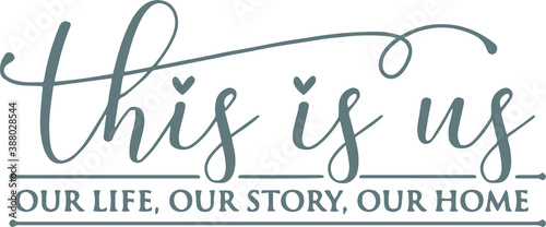 this is us our life our story our home background logo sign inspirational quotes Fototapet