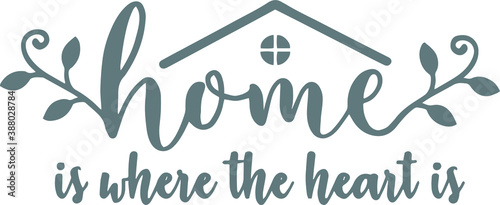 Fototapeta home is where the heart is logo sign inspirational quotes and motivational typog