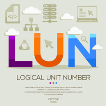 LUN Mean (Logical Unit Number) Computer And Internet Acronyms ,letters And Icons ,Vector Illustration.