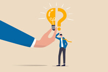 Business Problem, Idea, Decision Making And Solution, Job And Career Path Concept, Confusing Businessman Stand With Question Mark Sign Then Helping Hand Put Half Of Lightbulb Lamp For Bright Solution.
