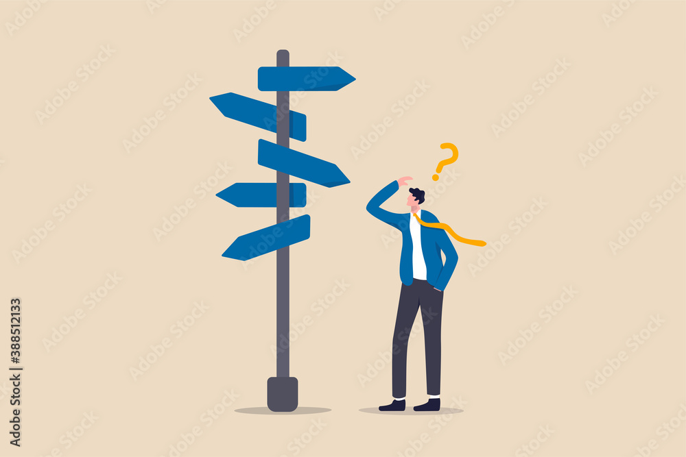 Fototapeta Business decision making, career path, work direction or leadership to choose the right way to success concept, confusing businessman manager looking at multiple road sign and thinking which way to go
