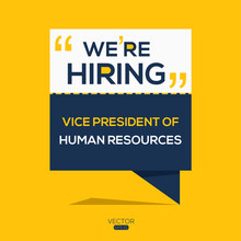 Creative Text Design (we Are Hiring Vice President Of Human Resources),written In English Language, Vector Illustration.