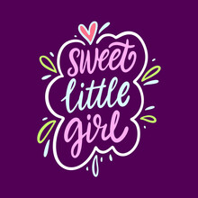 Sweet Little Girl. Hand Drawn Lettering Phrase. Modern Calligraphy. Vector Illustration Isolated On Violet Background.