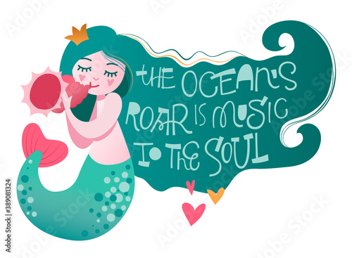 Mermaid character with playfull hand lettering motivation phrase - The ocean s roar is music to the soul Fototapeta