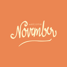 Welcome November. Autumn Season Banner. Poster, Card Design With Inscription, Colorful Imprints Foliage, Lettering Phrase.