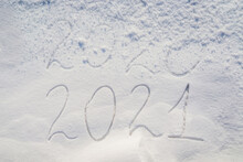 Inscriptions On The Snow 2020 2021. 2020 Ended And It Was Covered With Snow