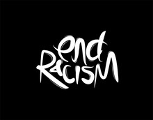 End Racism Lettering Text On Black Background In Vector Illustration