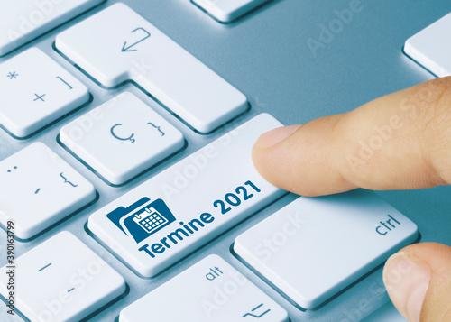 Photo Termine 2021 - Inscription on Blue Keyboard Key.