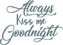 Always Kiss Me Goodnight Logo ...