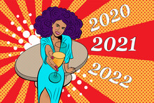 Woman With A Glass Of Champagne. 2021 New Year Comic Book Style Postcard Or Greeting Card. Pop Art   Illustration. New Year Party Comic Stile.