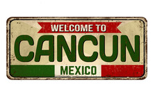 Welcome To Cancun Vintage Rusty Metal Sign