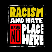 A Beautiful Colorful Posters Which Use Great Typography, With Inspirational Quote Racisme And Hate Have No Place Here