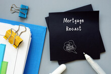 Financial Concept About Mortgage Recast With Phrase On The Piece Of Paper.
