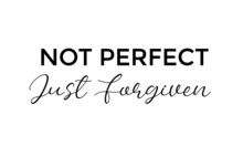Not Perfect, Just Forgiven, Ch...