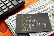Fair Credit Reporting Act FCRA Is Shown On The Business Photo Using The Text