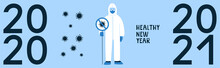 New Year Horizontal Banner, Poster Design Concept. No Infection, Germs. Doctor In White Hazmat Suit, Medical Mask. Fight Against Coronavirus COVID-19. Stop Virus. Happy Healthy Normal Year 2021