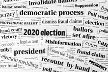 Newspaper Headlines Of 2020 United States Of America Presidential Election. Concept Of Misinformation, Voter And Ballot Fraud Claims And The Democratic Process