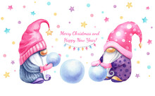 Watercolor Hand Drawn Card. Christmas Greeting. Two Cute Gnomes Are Making A Snowman. On White Background Isolated. Merry Christmas And Happy New Year Card.