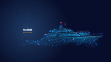 Abstract 3d Illustration Of Yacht In Dark Blue. Yachting Sport, Sailing, Business, Travel Concept. Digital Vector Mesh Looks Like Starry Sky. Low Poly Wireframe With Lines, Dots And Glowing Particles