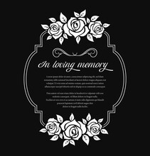 Funeral Frame With Mourning Condolence And Roses Flowers. Funerary Vector Frame With In Loving Memory Obituary Condolence And Floral Ornament. Mortuary Black Plate With Flowers And Typography
