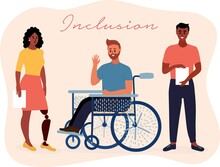 Inclusion. Inclusive Taem Of Afro American Disabled Woman With Artificial Leg, Caucasian Man On Wheelchair And Indian Male. Office Life. Diversity Collective. Vector