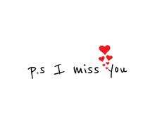 I Miss You, Vector. P.S. I Miss You. Romantic, Cute, Love Quotes. Wording Design, Lettering Isolated On White Background. Beautiful Thought. Art Design, Artwork