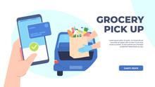 Grocery Pickup. Safe Shopping In Store, Order Online And Curbside Pick Up Without Leaving Car. Hand Phone Orders Food Vector Concept. Illustration Service Pick Up Shopping Application, Online Order