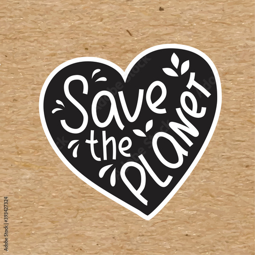 Save the planet - hand written sing with heart simbol on kraft paper. Vector stock illustration isolated on chalkboard background for print on T-shirt, sticker, banner. - fototapety na wymiar