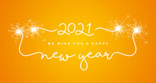 2021 We Wish You Happy New Year White Handwritten Lettering Tipography Line Design Frame Sparkle Firework Orange Background Banner Vector