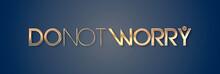 Do Not Worry Con Sfondo Colorato