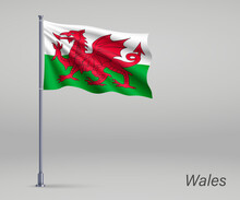 Waving Flag Of Wales - Territory Of United Kingdom On Flagpole. Template For Independence Day Poster Design