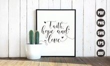 Faith SVG Files For Cricut Saying Faith Hope Love SVG Clipart Religious Christian T-shirt Tee Quote Lettering Word Sign Silhouette Laser Cut