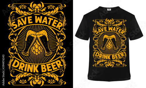 Fototapeta Save water drink beer t-shirt design for beer lovers