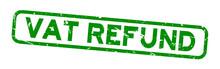 Grunge Green Vat Refund Word Square Rubber Seal Stamp On White Background