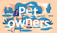 Pet Owners Poster With Lettering. A Girl Climbing The Stairs To The Ginger Cat Sitting On The Top. A Kitty Is Sitting On The Letter Looking Up At The Sky. Woman Playing With Kitten Flat Vector
