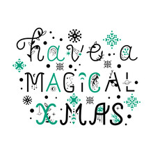 Have A Magical Christmas Lettering Phrase In Boho Style.