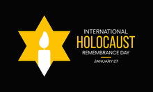 Vector Illustration On The Theme Of International Day Of Commemoration In Memory Of The Victims Of The Holocaust, Observed Each Year On January 27 Across The Globe.