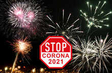 New Year Wishes For 2021: Stop The Coronavirus Around The World. Prohibition Of Fireworks On New Year's Eve In The City Due To Corona Virus, No New Year's Party Due To High Infection With Covid 19