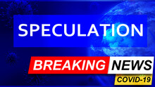 Covid And Speculation In Breaking News - Stylized Tv Blue News Screen With News Related To Corona Pandemic And Speculation, 3d Illustration