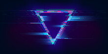 Glitch Triangle. Distorted Glowing Triangle Cyberpunk Style. Futuristic Geometry Shape With TV Interference Effect. Design For Promo Music Events, Games, Web, Banners, Backgrounds. Vector Illustration
