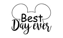 Best Day Ever - Mickey Mouse Vector & Illustration